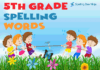Need 5th grade Spelling Words? Click here.