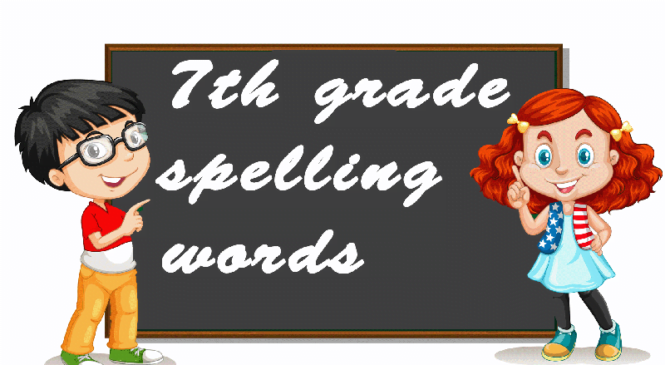 What are the 7th grade Spelling Words?