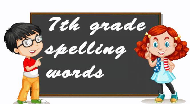 7th grade Spelling Words