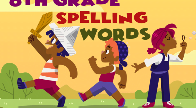 Looking for 8th grade Spelling Words?
