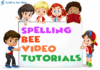 Spelling Bee Video Tutorials