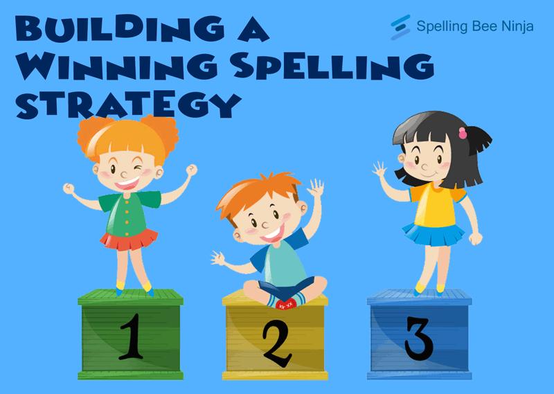 winning spelling strategy