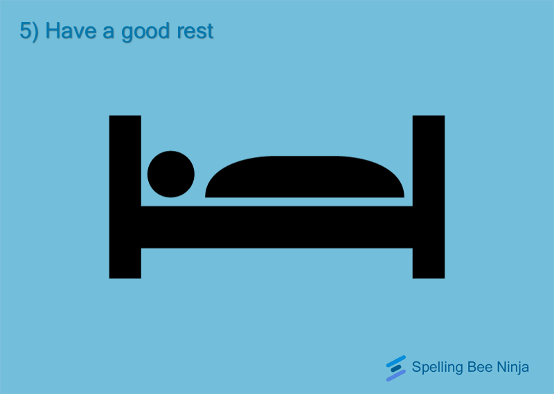 Be sure to rest